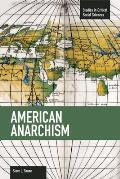 Studies in Critical Social Sciences #57: American Anarchism