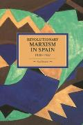 Historical Materialism Book #70: Revolutionary Marxism in Spain 1930-1937
