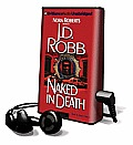 Naked in Death [With Earbuds]
