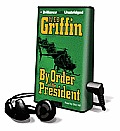 By Order of the President [With Earbuds]