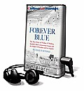 Forever Blue: The True Story of Walter O'Malley, Baseball's Most Controversial Owner, and the Dodgers of Brooklyn and Los Angeles [With Earbuds]