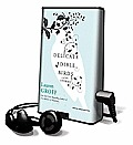 Delicate Edible Birds: And Other Stories [With Earbuds]