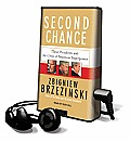 Second Chance: Three Presidents and the Crisis of American Superpower [With Earbuds]