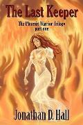 The Last Keeper, the Phoenix Warrior Trilogy Part 1
