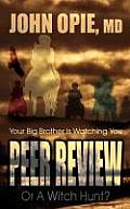 Peer Review or a Witch Hunt? Your Big Brother Ieer Review or a Witch Hunt? Your Big Brother Is Watching You