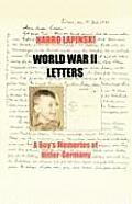 World War II Letters - A Boy's Memories of Hitler-Germany