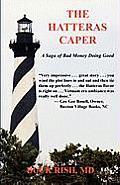 The Hatteras Caper - A Saga of Bad Money Doing Good