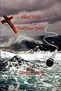 Blind Faith: A Fall from Grace