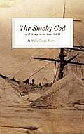 The Smoky God: Or a Voyage to the Inner World