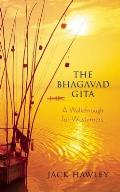 The Bhagavad Gita: A Walkthrough for Westerners Cover