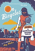 On Bicycles: 50 Ways the New Bike Culture Can Change Your Life Cover