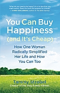 You Can Buy Happiness (and It's Cheap): How One Woman Radically Simplified Her Life and How You Can Too Cover