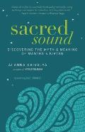 Sacred Sound: Discovering the Myth & Meaning of Mantra & Kirtan