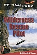 Benchmark Rockets: Dirty and Dangerous Jobs #1: Wilderness Rescue Pilot