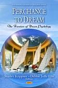 Perchance To Dream: the Frontiers of Dream Psychology