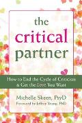 Disarming the Critical Partner How to End the Cycle of Criticism & Get the Love You Want
