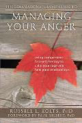 Compassionate Mind Guide to Managing Your Anger Using Compassion Focused Therapy to Calm Your Rage & Heal Your Relationships