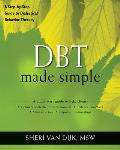 Dbt Made Simple: A Step-By-Step Guide to Dialectical Behavior Therapy