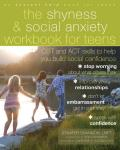 The Shyness & Social Anxiety Workbook for Teens: CBT and ACT Skills to Help You Build Social Confidence (Instant Help Book for Teens)