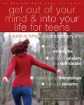 Get Out of Your Mind and Into Your Life for Teens: A Guide to Living an Extraordinary Life