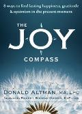 The Joy Compass: Eight Ways to Find Lasting Happiness, Gratitude, and Optimism in the Present Moment Cover