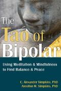 Tao of Bipolar Using Meditation & Mindfulness to Find Balance & Peace