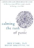 Calming the Rush of Panic: A Mindfulness-Based Stress Reduction Guide to Freeing Yourself from Panic Attacks & Living a Vital Life