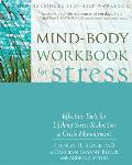 Mind-Body Workbook for Stress: Effective Tools for Lifelong Stress Reduction & Crisis Management