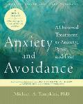 Anxiety & Avoidance A Universal Treatment for Anxiety Panic & Fear