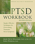 Ptsd Workbook: Simple, Effective Techniques for Overcoming Traumatic Stress Symptoms (2ND 13 Edition)