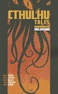 Cthulhu Tales Omnibus: Delirium (Cthulhu Tales Omnibus) by Mark Waid