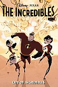 City Of Incredibles (Disney Pixar) by Mark Waid