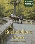Mr. Rockefeller's Roads: The Story Behind Acadia's Carriage Roads