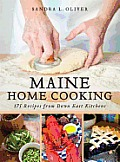 Maine Home Cooking: 175 Recipes from Down East Kitchens Cover