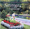Saratoga in Bloom: 150 Years of Glorious Gardens
