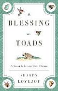 A Blessing of Toads: A Guide to Living with Nature