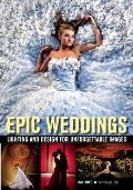 Epic Weddings: Lighting and Design for Unforgettable Images