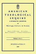 American Theological Inquiry, Volume Three, Issue One: A Biannual Journal of Theology, Culture, and History