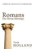 Romans: The Divine Marriage: A Biblical Theological Commentary
