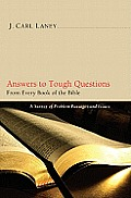 Answers to Tough Questions from Every Book of the Bible: A Survey of Problem Passages and Issues