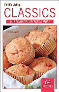 Family Living Classics Our Favorite Cupcakes & More (Leisure Arts #75383): Family Living Classics Our Favorite Cupcakes & More