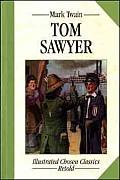 Tom Sawyer (Leisure Arts #6408): Illustrated Classics (Illustrated Chosen Classics, Retold)