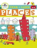 Draw + Learn: Places (My First Activity Books: Draw + Learn)