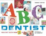 ABC Dentist: Healthy Teeth from A to Z Cover