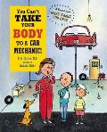 You Can't Take Your Body to a Car Mechanic! (You Can't...)