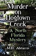 Murder on Hogtown Creek: A North Florida Mystery