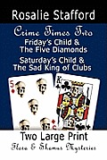 Crime Times Two: Friday's Child & the Five Diamonds and Saturday's Child & the Sad King of Clubs - Two Flora & Shamus Large Print Myste (Large Print)