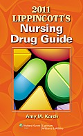 2011 Lippincotts Nursing Drug Guide with Web Resources