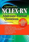 Lippincotts NCLEX RN Alternate Format Questions