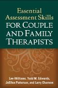 Essential Assessment Skills for Couple and Family Therapists (Guilford Family Therapy) Cover